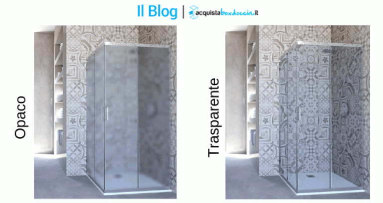 Box doccia opaco o trasparente?